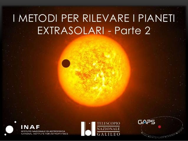 PICCOLI E LONTANI  I metodi per rilevare i pianeti extrasolari - Parte 2